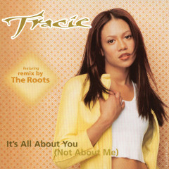 It's All About You (Not About Me) - Tracie Spencer