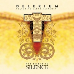 The Essential Silence (feat. Sarah McLachlan) - Delerium