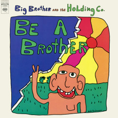 Be a Brother - Big Brother & The Holding Company