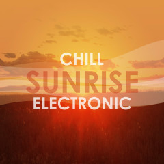 Chill Sunrise Electronic - Various Artists