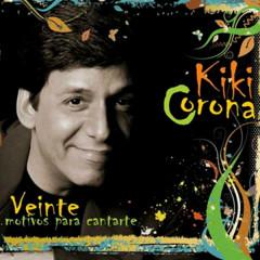 Veinte motivos para cantarte (Remasterizado) - Kiki Corona