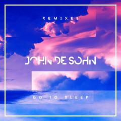 Go to Sleep (Remixes) - John De Sohn