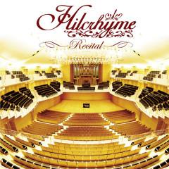 Recital (2021 Remaster) - Hilcrhyme