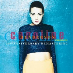 Cinemataztic (Anniversary Remastering 2015) - Caroline Henderson