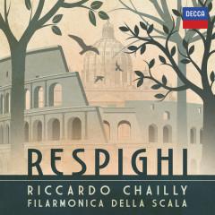 Respighi - Orchestra Filarmonica Della Scala, Riccardo Chailly