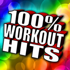 100% Workout Hits - Dance Music For Workout, Gym, Aerobics, Running, Jogging & Fitness - Various Artists