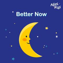 Better Now (Musicbox) - Alles Kids, Kinderliedjes Om Mee Te Zingen, Slaapliedjes