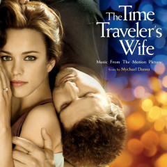 The Time Traveler's Wife (Music From The Motion Picture) - Mychael Danna