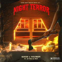 Night Terror - Kayzo, YULTRON, Of Mice & Men