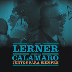 Juntos para Siempre - Alejandro Lerner, Andrés Calamaro