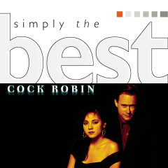 Simply The Best - Cock Robin