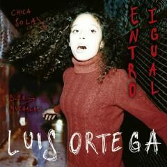 Entro Igual - Luis Ortega
