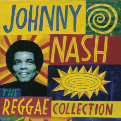 The Reggae Collection - Johnny Nash