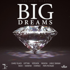 Big Dreams Riddim - Various Artists