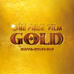One Piece Film Gold (Original Motion Picture Soundtrack) - Yuki Hayashi