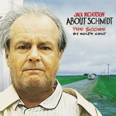 About Schmidt (The Score) - Rolfe Kent