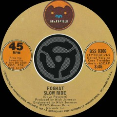 Slow Ride / Save Your Loving (For Me) - Foghat
