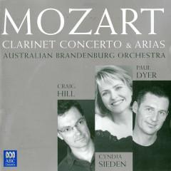 Mozart: Clarinet Concerto & Arias - Craig Hill, Cyndia Sieden, Australian Brandenburg Orchestra, Paul Dyer
