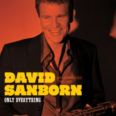 Only Everything (Bonus Track Version) - David Sanborn