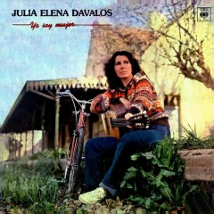 Yo Soy Mujer - Julia Elena Dávalos