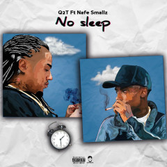 No Sleep (feat. Nafe Smallz) - Q2T, Nafe Smallz