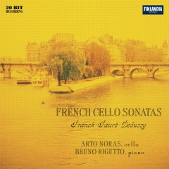 French Cello Sonatas - Arto Noras, Bruno Rigutto