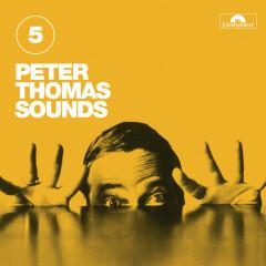 Peter Thomas Sounds (Vol. 5) - Peter Thomas Sound Orchester