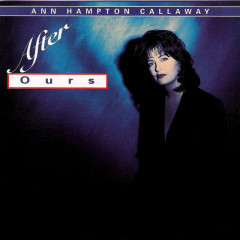 After Ours - Ann Hampton Callaway