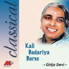 Kali Badariyan  Barse - Girija Devi