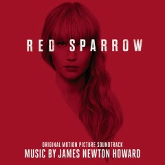 Red Sparrow (Original Motion Picture Soundtrack) - James Newton Howard