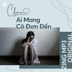 Chạm Series: Ai Mang Cô Đơn Đến - Various Artists
