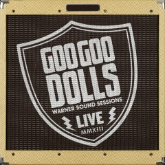 Warner Sound Sessions - The Goo Goo Dolls