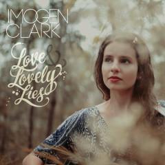 Love And Lovely Lies - Imogen Clark