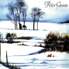 White Sky (Bonus Track Edition) - Peter Green