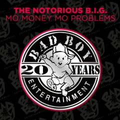 Mo Money Mo Problems (feat. Puff Daddy & Mase) - The Notorious B.I.G.