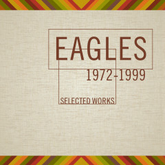 Selected Works 1972-1999 - Eagles