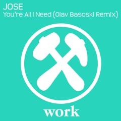 You're All I Need (Olav Basoski Remix) - JOSE