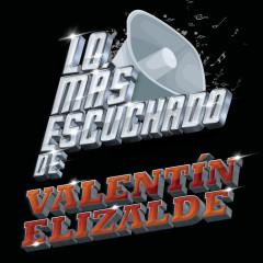 Lo Más Escuchado De - Valentín Elizalde