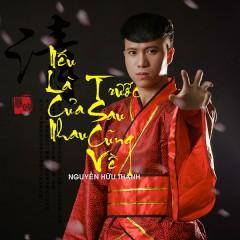 Nếu Là Của Nhau Trước Sau Cũng Về (Single) - Nguyễn Hữu Thành