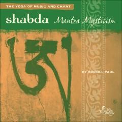 Shabda: Mantra Mysticism - Russill Paul