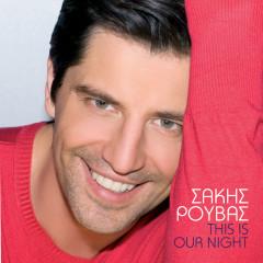 This Is Our Night - Sakis Rouvas