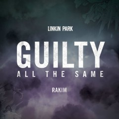 Guilty All the Same (feat. Rakim) - Linkin Park, Rakim