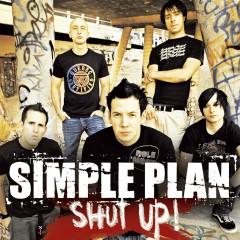 Shut Up! - Simple Plan