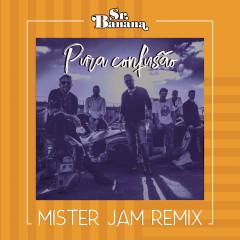 Pura Confusão (Mister Jam Remix)