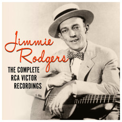 The Complete RCA Victor Recordings - Jimmie Rodgers