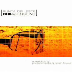 Chill out: Punta Del Este Sessions - Various Artists