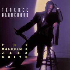 The Malcolm X Jazz Suite - Terence Blanchard