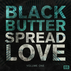 Black Butter - Spread Love, Vol. 1 - Various Artists