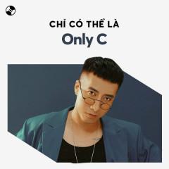 Chỉ Có Thể Là OnlyC - OnlyC