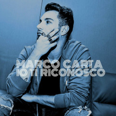 Io Ti Riconosco (Single) - Marco Carta